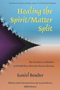 This awakening process heals the spirit-matter split.